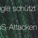 Google schützt vor DDoS-Attacken